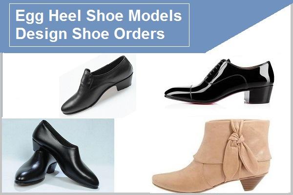 Egg Heel Shoe Models – Design Shoe Orders