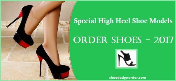 Special High Heel Shoe Models – Order Shoes 2017